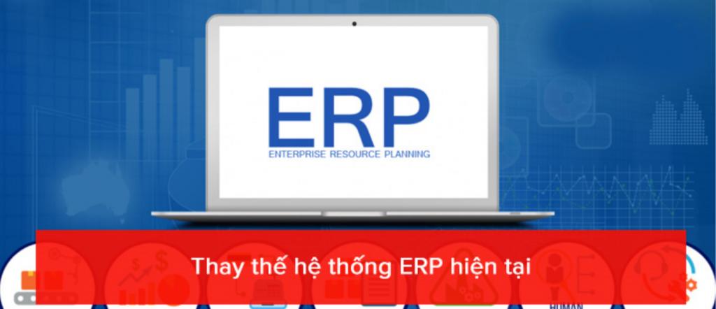 Thay thế hệ thống ERP hiện tại